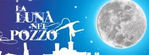 """Teatro a Caorle: programma de """"La Luna nel Pozzo"""""""