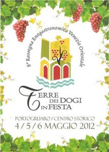 """4, 5 e 6 maggio 2012: a Portogruaro l'8^ Edizione della Rassegna Enogastronomica """"Terre dei Dogi in Festa"""""""